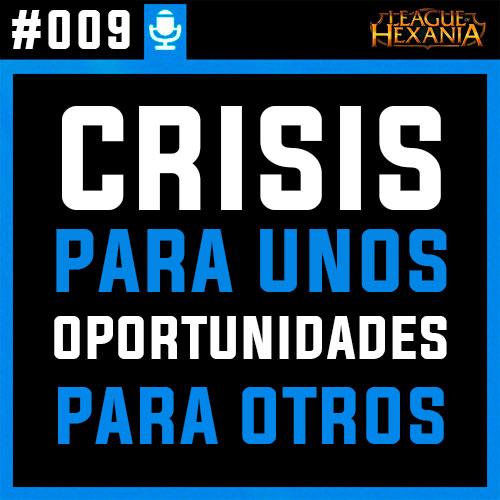 #009 Es posible salir reforzado de una crisis como la que estamos viviendo?